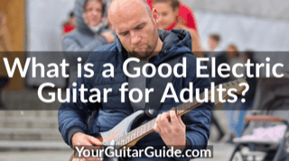 This image has an empty alt attribute; its file name is What-is-a-good-Electric-Gutiar-For-Adults-YourGuitarGuide.com-1a.png